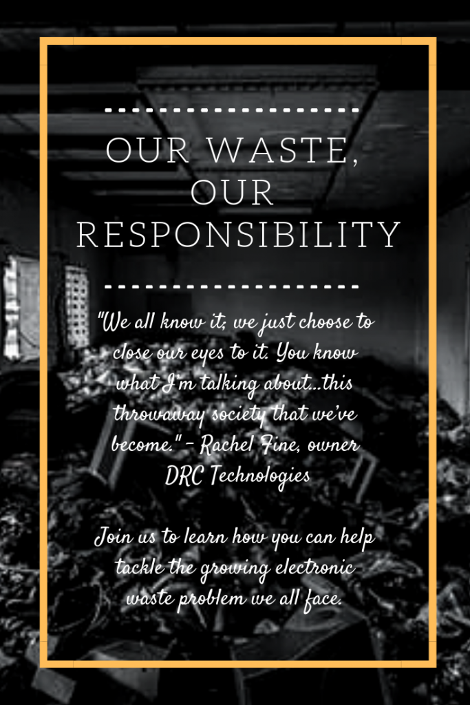 Electronics Recycling Our waste our responsibility