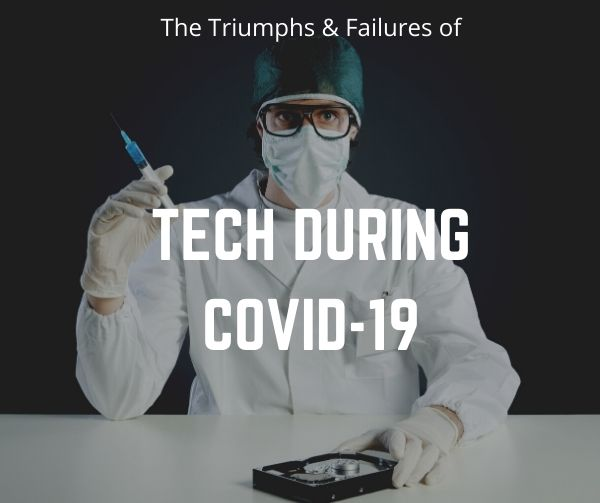 Technology During COVID 19 Triumphs & Failures DRC Technologies